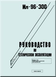 Ilyushin Il-196-300 Aircraft   Technical Operating Maintenance  Manual  - 13850 pages -   ( Russian  Language )