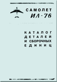 Ilyushin Il-76 T Aircraft  Illustrated Part Catalog  and assembly  Manual  - 7331 pages  -   ( Russian  Language )