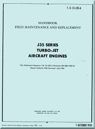 Allison / General Electric  J-35 Series Turbo Jet Aircraft Engine Handbook Field Maintenance and Replacement Manual - T.O. 2J-J35-6- 1955  ( English Language)
