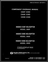 Hughes 369 F 369 E 369 D Component Overhaul Manual   PN CSP-DEF-5 , 1976 -1984