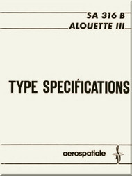 Sud Aviation / SNCASE Aerospatiale SA.316 B Alouette III Type Specification  Manual