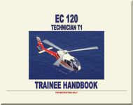 Eurocopter EC 120   Helicopter Technician T1  Trainee Handbook   Manual  ( English Language )