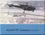 Sud Aviation / SNCASE Aerospatiale  Alouette III /  Astazou SA 319 B Technical Brochure  Manual - ( French Language )