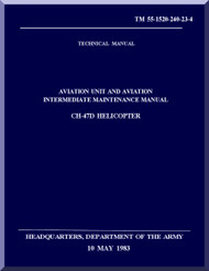 Boeing  Helicopter CH-47 D Series Aviation and Intermediate Maintenance  Manual  - 1983 - TM 55-1520-23-4