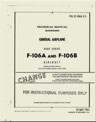 Convair F-106 A  , B   Aircraft Maintenance  Manual - General Airplane -  T.O. 1F-106A-2-1 -, 1961