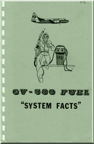 Convair 580  Aircraft Fuel System Facts Manual -