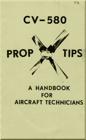 Convair 580  Prop Tips a Handbook for Aircraft Technicians   Manual -