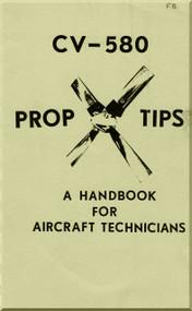 Convair 580  Prop Tips a Handbook for Aircraft Technicians   Manual -