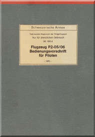 Pilatus P-2 Aircraft  Operating Flight  Manual -  ( German  Language ) - Flugzeug P2--05/06 Bedienungvorscrift fur piloten .