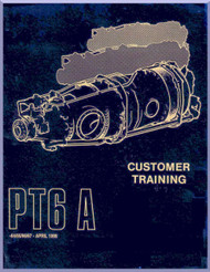 Pratt & Whitney PT6A -64/-65/-66/-67 Aircraft Engines Customer Training Manual  ( English Language ) -1995