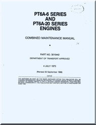 Pratt & Whitney PT6A -6 / -20  Aircraft Engines Combined Maintenance Manual  ( English Language ) -1973
