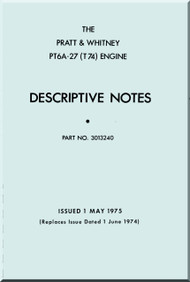 Pratt & Whitney PT6A -27  T74 Aircraft Engine Descriptive Notes  Manual  ( English Language ) -1975