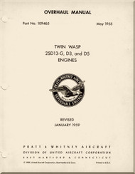 Pratt & Whitney R-2000 Twin Wasp 2SD13-G, D3 and D5  Aircraft Engine Overhaul Manual  ( English Language ) - 1955