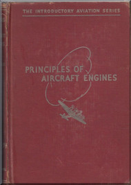 The Introductory Aviation Series - Principles of Aircraft Engines Manual  - 1945