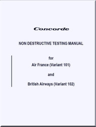 Aerospatiale / BAe / BAC  Concorde  Aircraft Non Destructive Testing Manual -  ( English Language )