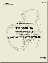 Dee  Howard CO.  Aircraft Engine Thrust Reverser  Model TR 5000 Illustrated Parts Catalog   Manual R54-28 - 1987