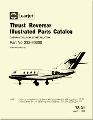 Learjet Aircraft Engine Thrust Reverser  System  Falcon 20 Installation    Illustrated Parts Catalog  Manual 78-31  ( English Language )