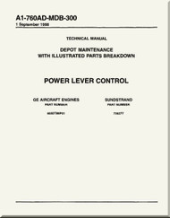 Power Lever Control    Depot Maintenance  with  Illustrated Parts Breakdown  Manual NAVAIR A1-760AD-MDB-300