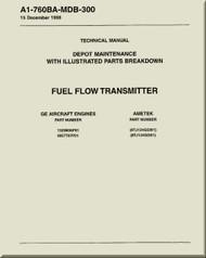 Fuel Flow Transmitter    Depot Maintenance  with  Illustrated Parts Breakdown  Manual NAVAIR A1-760BA-MDB-300