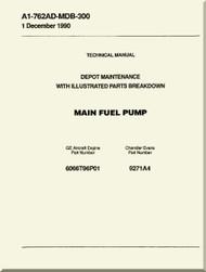Main Fuel Pump Depot Maintenance  with  Illustrated Parts Breakdown  Manual NAVAIR A1-762AD-MDB-300
