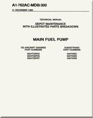 Main Fuel Pump Depot Maintenance  with  Illustrated Parts Breakdown  Manual NAVAIR A1-766AC-MDB-300
