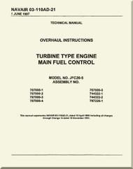 Turbine Type Engine Main Fuel Control Model No. JFC26-5  Overhaul Instruction  Manual NAVAIR 03-110AD-21