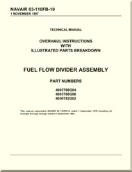 Fuel Flow Diivider Assembly Overhaul Instructions with  Illustrated Parts Breakdown  Manual NAVAIR 03-110FB-10