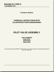 Pilot Valve Assembly Overhaul Instructions with  Illustrated Parts Breakdown  Manual NAVAIR 03-110FE-4