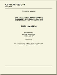 Mc Donnell Douglas F / A -18A  and F / A-18 B  Aircraft  Organizational Maintenance - System Maintenance with IPB  - Fuel System - A1-F18AC-460-310