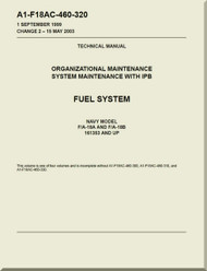 Mc Donnell Douglas F / A -18A  and F / A-18 B  Aircraft  Organizational Maintenance - System Maintenance with IPB  - Fuel System - A1-F18AC-460-320