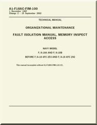 Mc Donnell Douglas F / A 18 A / B / C / D  Aircraft  Organizational Maintenance -  Fault Isolation  Manual - Memory Inspect Access A1-F18AC-FIM-100