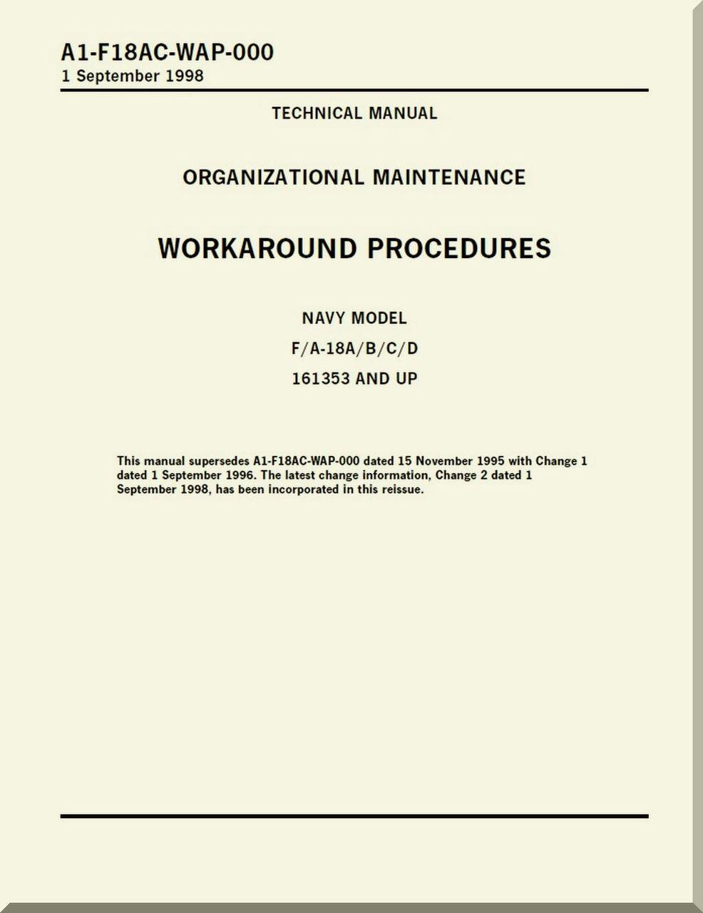 Mc Donnell Douglas F / A 18 A / B / C / D Aircraft Organizational  Maintenance - Workaround Procedures Manual - A1-F18AC-WAP-000