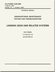 *  Mc Donnell Douglas F / A 18 A / B / C / D  Aircraft  Organizational  Maintenance  - Testing and Troubleshooting - Landing Gear and Related Systems   Manual -  A1-F18AC-130-200
