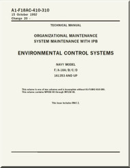 *  Mc Donnell Douglas F / A 18 A / B / C / D  Aircraft  Organizational  Maintenance  - System Maintenance with IPB -  Environmental Control Systems Manual -  A1-F18AC-410-310
