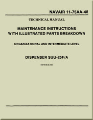 Technical Manual  - Maintenance Instructions with Illustrated Parts Breakdown - Organizational and Intermediate Level - Dispenser SUU-25 F/A  NAVAIR - 11-75AA-48