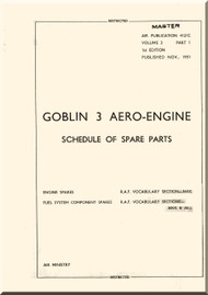 De Havilland Goblin Mk.  3 Aircraft  Engines Schedule of Spare Parts Manual - 4121  C Vol. 3 Part 1