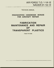 Technical Manual - Engineering Series for Aircraft  Repair- Fabrication Maintenance and Repair of Transparent Plastics   -    NAVAIR 01-1A-12 - T.O. 1-1A-12