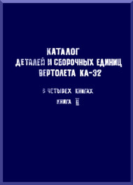 KAMOV Ka-32  Helicopter  Directory Parts and Assembly Unit Manual  Manual   - Part 2      ( Russian Language ) -