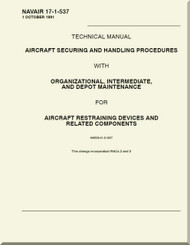 Technical Manual - Aircraft Securing and Handling Procedures  - Organizational, Intermediate, and Depot Maintenance  - Aircraft   Restraining Devices and Related Components    -  NAVAIR 17-1-537