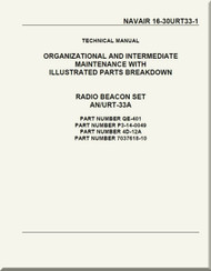 Technical Manual - Organizational and Intermediate Maintenance with Illustrated Parts Breakdown - Radio Beacon Set AN/URT-33A  NAVAIR - 16-30URT33-1