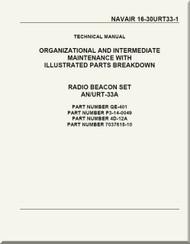 Technical Manual - Organizational and Intermediate Maintenance with Illustrated Parts Breakdown - Radio Beacon Set AN/URT-33A  NAVAIR - 16-30URT33-1