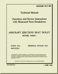 Technical Manual - Operation and Service Instructions with Illustrated Parts Breakdown - Aircraft Ejection Seat Dolly  Model NESD-1 - 1966   -    NAVAIR 19-1-88