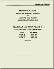 Technical Manual - Operation and Maintenance Instructions with Illustrated Parts Breakdown - Loader, Air Launched Weapons   -    NAVAIR 19-15BA-39