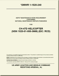 Boeing Helicopter CH-47 D Depot Maintenance work Requirement Containing National Maintenance Repair Standards Maintenance Manual DMWR 1-1520-240