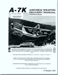 LTV / Vought  A7K   Aircraft Aircrew Weapon Delivery Manual - ( NonNuclear ) - 1981  -
