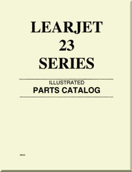 Learjet 23 Series Aircraft Illustrated Parts Catalog  Manual
