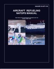 NATOPS U.S.  NAVY  Aircraft  Refueling  NATOPS Manual  -  NAVAIR 00-80T-109