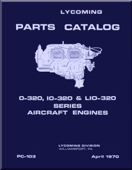 Lycoming O-320, IO-320 & LIO-320 Aircraft Engine Parts Manual   PC-103 - January 1970