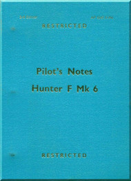 Hawker Hunter F.Mk 6  Aircraft  Pilot's Notes Manual A.P. 4347F-P.N. - 1961
