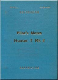 Hawker Hunter T. Mk 8  Aircraft  Pilot's Notes Manual A.P. 4347H-P.N. - 1962